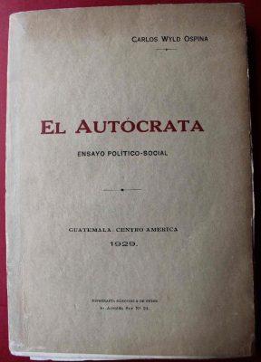 El autócrata Carlos Wyld Ospina