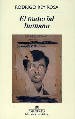 El material humano, Rodrigo Rey Rosa.