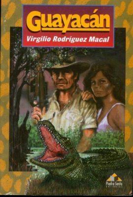 Novela Guayacán Virgilio Rodríguez Macal