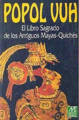 Libro Sagrado de los Mayas el Popol Vuh