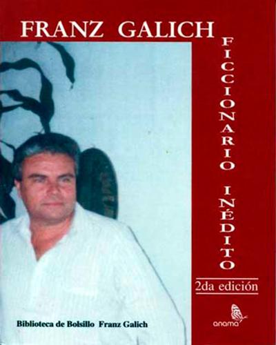 Descripción de la foto - Portada del libro Ficcionario Inédito, acompañado con una foto de Franz Galich - Foto Anamá