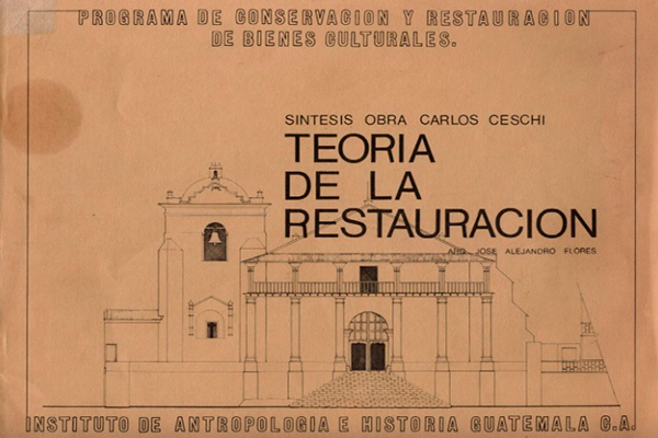 Descripción de foto - Libro de la teoría de la restauración - Crédtio de foto - Instituto de Antropoligía e Historia Guatemala C