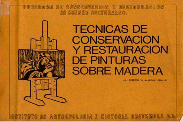Descripción de foto - Libro de técnicas de conservación y restauración de pinturas sobre madera. - Crédtio de foto - Instituto de Antropoligía e Historia Guatemala C