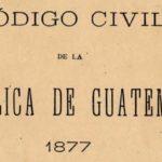 ¿Qué es el código civil de Guatemala?